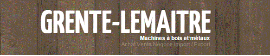 Used woodworking machinery dealers - Second-hand machines Distributor/Wholesaler - GRENTE LEMAITRE
